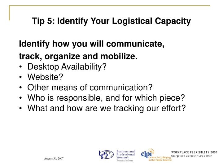 Tip 5: Identify Your Logistical Capacity