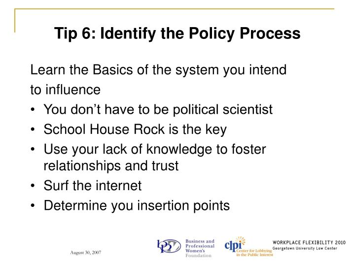 Tip 6: Identify the Policy Process