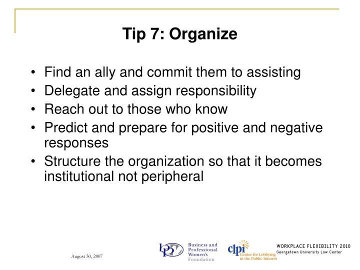 Tip 7: Organize