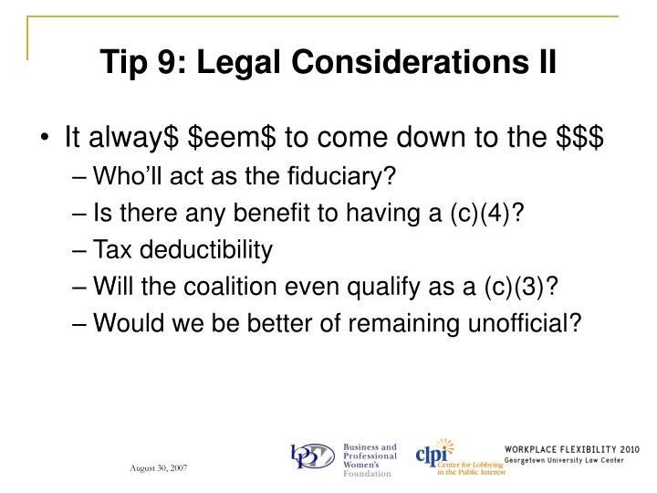 Tip 9: Legal Considerations II