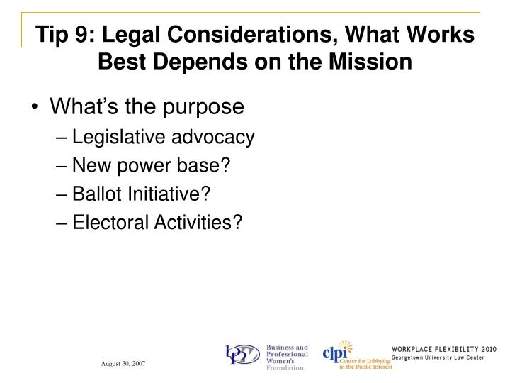 Tip 9: Legal Considerations, What Works Best Depends on the Mission