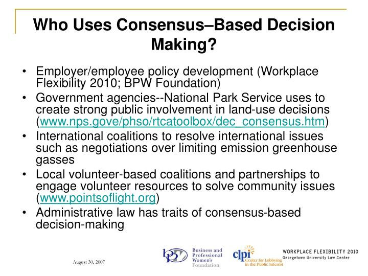 Who Uses Consensus–Based Decision Making?