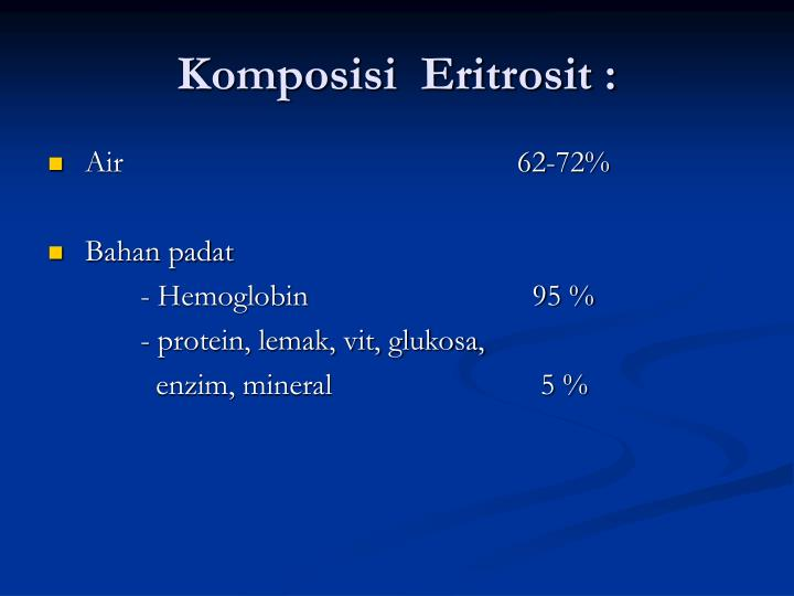 Komposisi  Eritrosit :