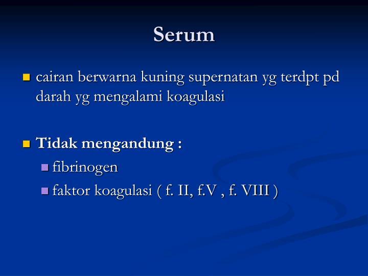 Serum