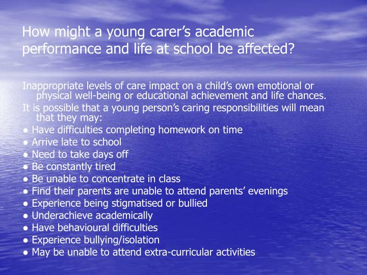 How might a young carer's academic