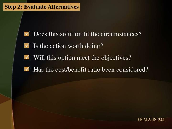 Step 2: Evaluate Alternatives