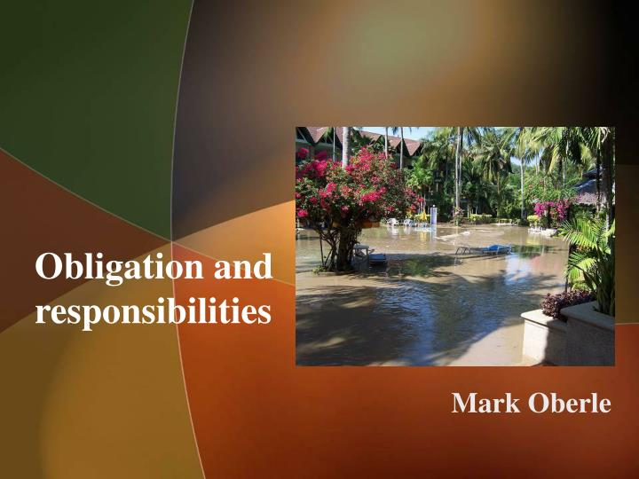 Obligation and responsibilities