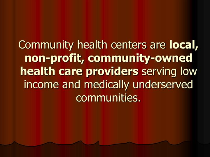 Community health centers are