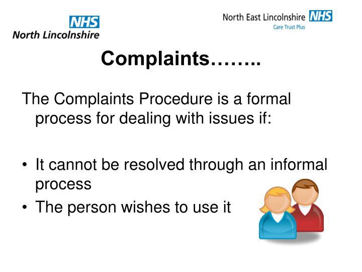Complaints……..