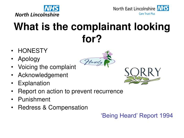 What is the complainant looking for?