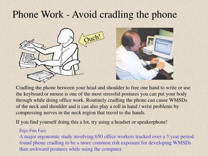 Phone Work - Avoid cradling the phone