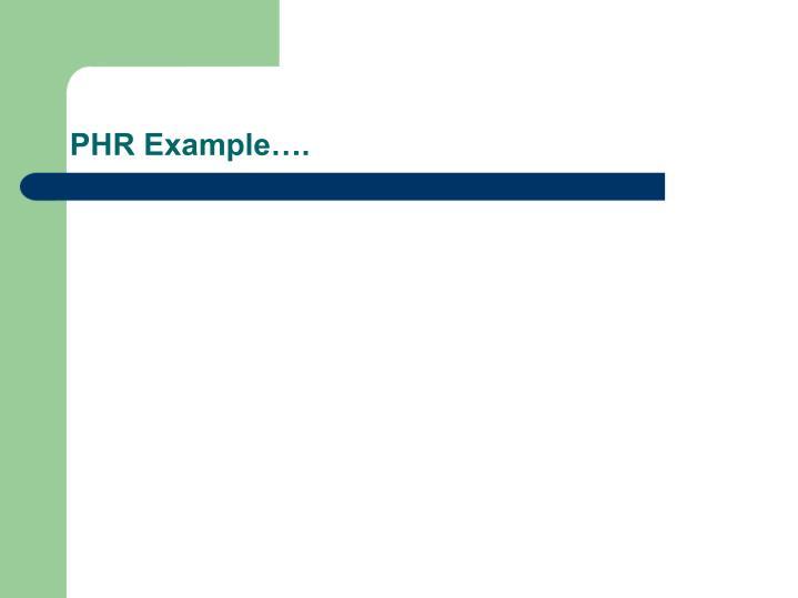 PHR Example….
