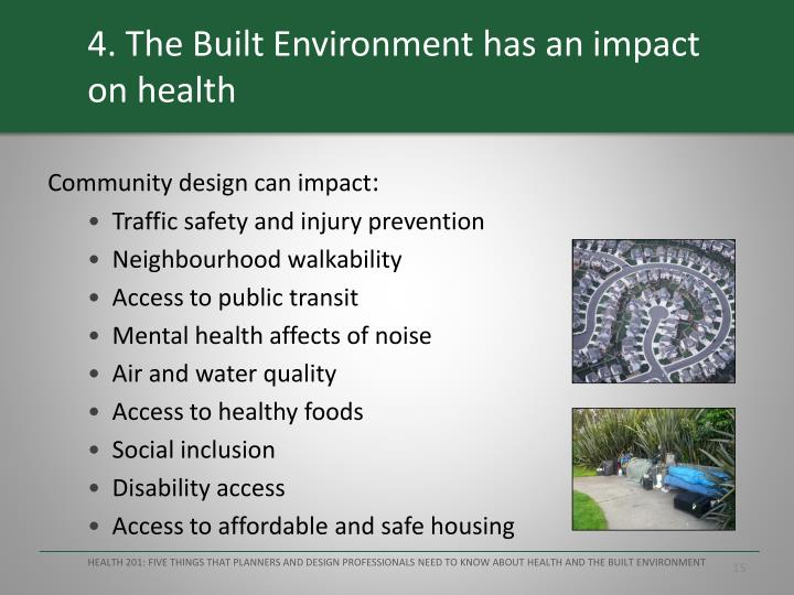4. The Built Environment has an impact on health