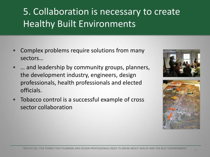 5. Collaboration is necessary to create Healthy Built Environments