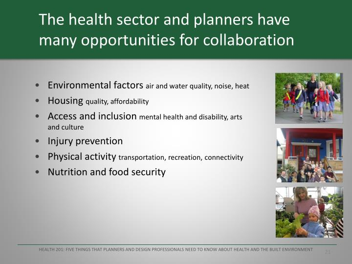The health sector and planners have many opportunities for collaboration