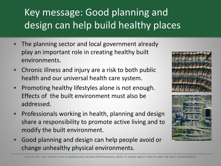 Key message: Good planning and design can help build healthy places