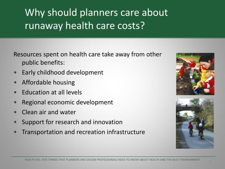 Why should planners care about runaway health care costs?