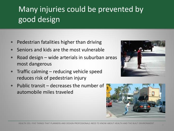 Many injuries could be prevented by good design
