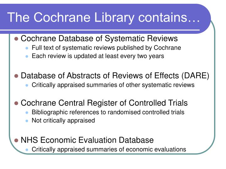 The Cochrane Library contains…