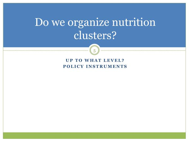 Do we organize nutrition clusters?