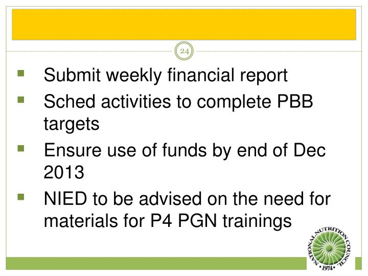 Submit weekly financial report
