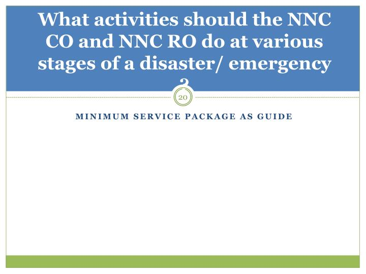 What activities should the NNC CO and NNC RO do at various stages of a disaster/ emergency