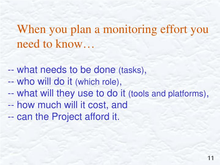 When you plan a monitoring effort you need to know…
