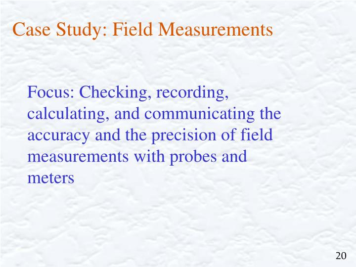 Case Study: Field Measurements