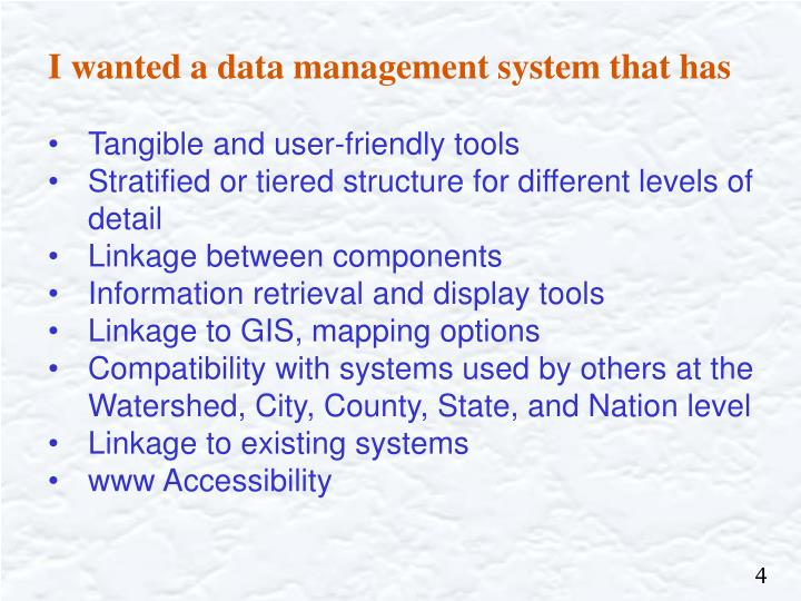 I wanted a data management system that has