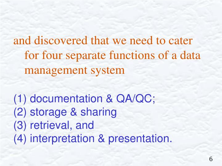 and discovered that we need to cater for four separate functions of a data management system
