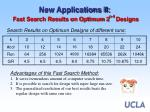 new applications ii fast search results on optimum 2 n 4 designs4