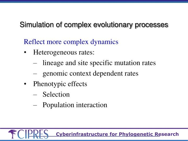 Simulation of complex evolutionary processes