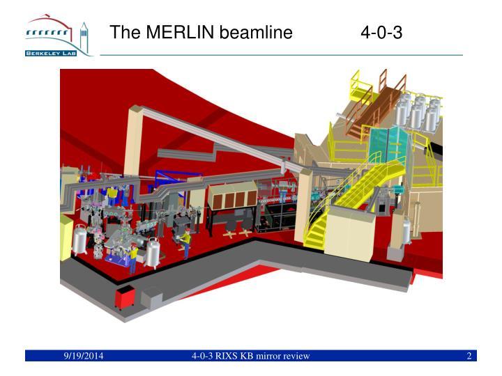 The MERLIN beamline 4-0-3