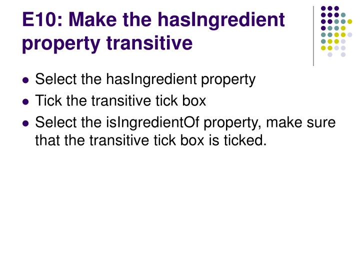 E10: Make the hasIngredient property transitive