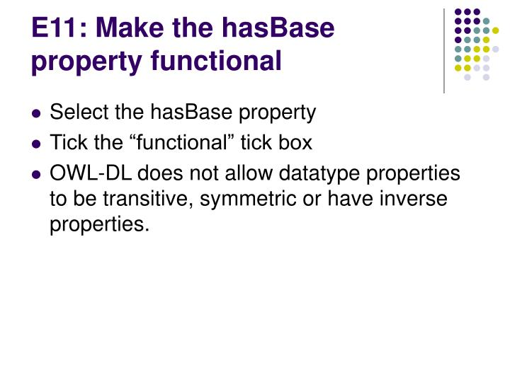 E11: Make the hasBase property functional