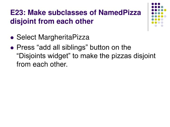 E23: Make subclasses of NamedPizza disjoint from each other