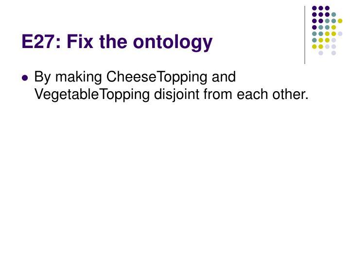 E27: Fix the ontology
