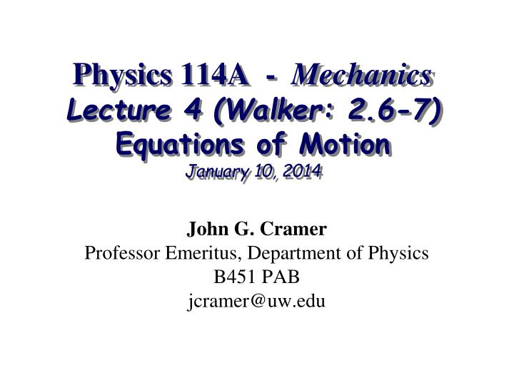 Physics 114a mechanics lecture 4 walker 2 6 7 equations of motion january 10 2014