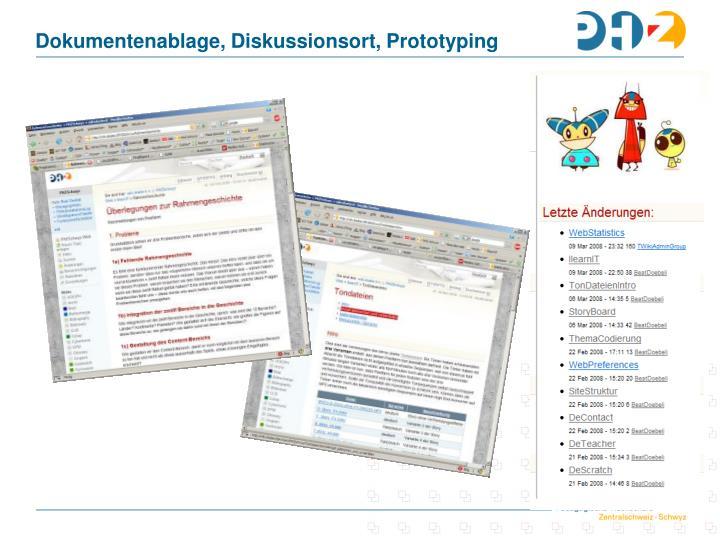Dokumentenablage, Diskussionsort, Prototyping
