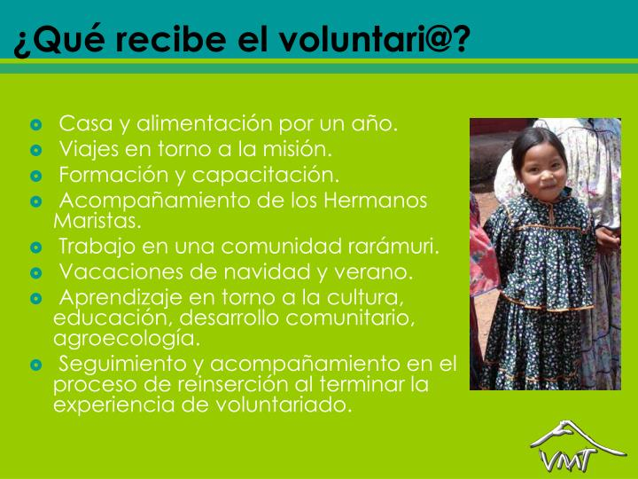 ¿Qué recibe el voluntari@?