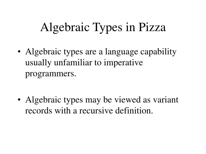 Algebraic Types in Pizza