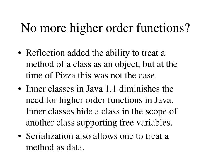 No more higher order functions?