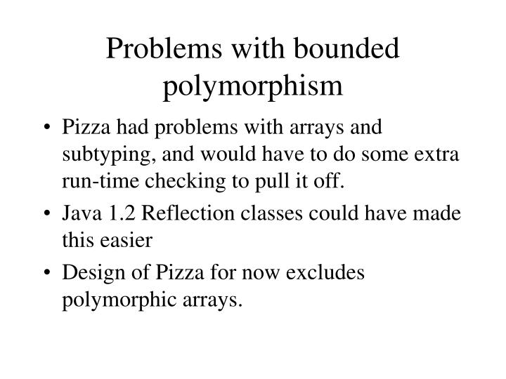 Problems with bounded polymorphism