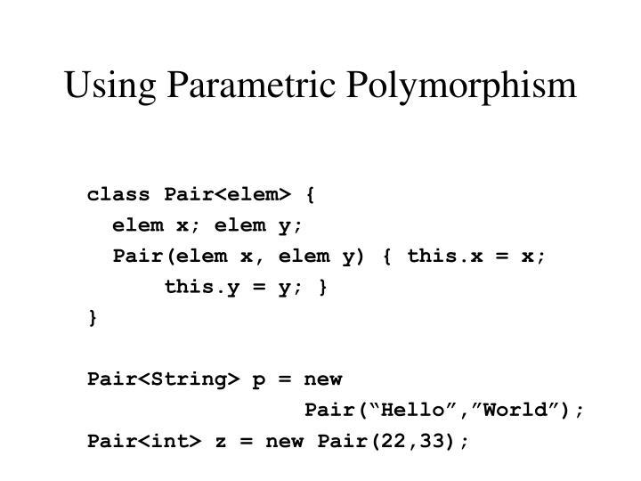 Using Parametric Polymorphism