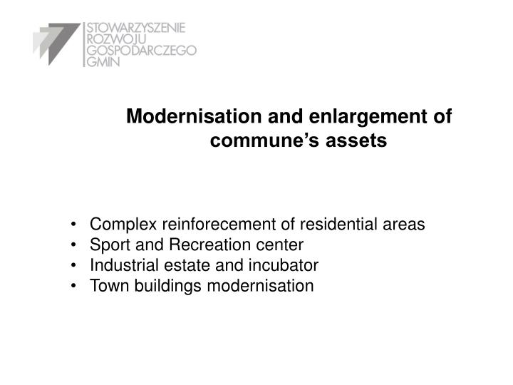 Modernisation and enlargement of commune's assets
