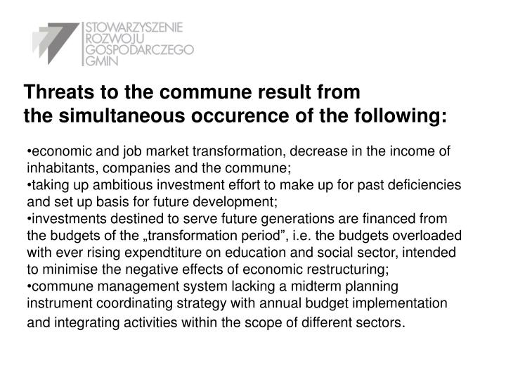 Threats to the commune result from