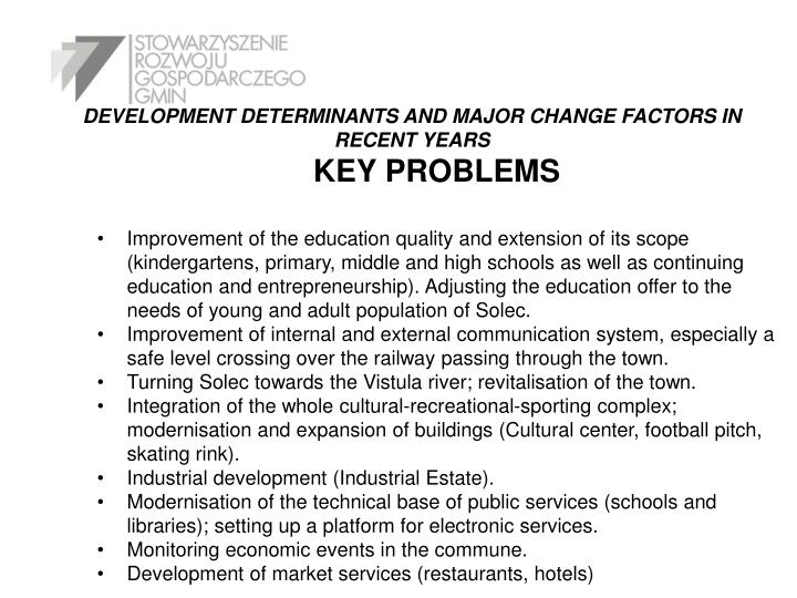 DEVELOPMENT DETERMINANTS AND MAJOR CHANGE FACTORS IN RECENT YEARS