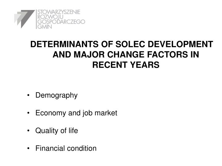 DETERMINANTS OF SOLEC DEVELOPMENT AND MAJOR CHANGE FACTORS IN RECENT YEARS