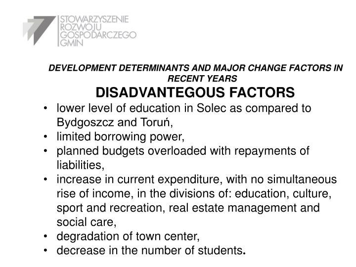 DEVELOPMENT DETERMINANTS AND MAJOR CHANGE FACTORS IN RECENT YEARS