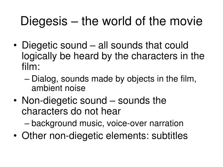 Diegesis – the world of the movie